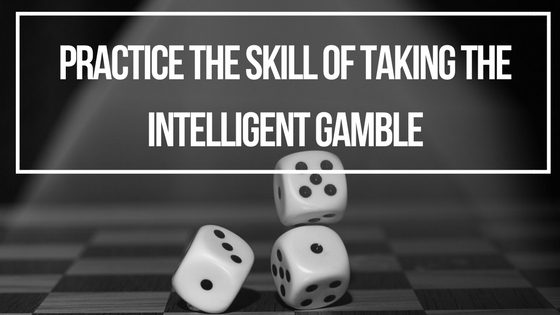 5 Small Gambles Every Leader Should Learn to Make