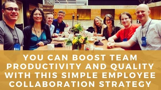 The Easy Way to Get Your Employees to Collaborate